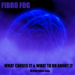 Fibro Fog – What Causes It & What to Do About It