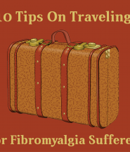 10 Tips On Traveling For Fibromyalgia Sufferers