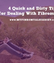 4 Quick and Dirty Tips for Dealing With Fibromyalgia