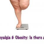 Fibromyalgia & Obesity: Is there a link?