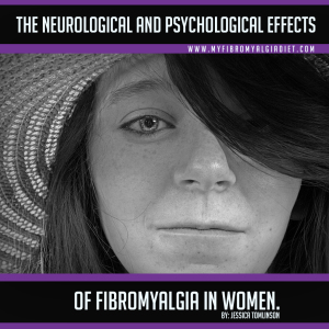The Neurological and Psychological Effects of Fibromyalgia in Women