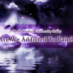 Are We Addicted To Pain? Northwestern University Study