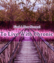 Find A New Normal - How To Live With Chronic Pain