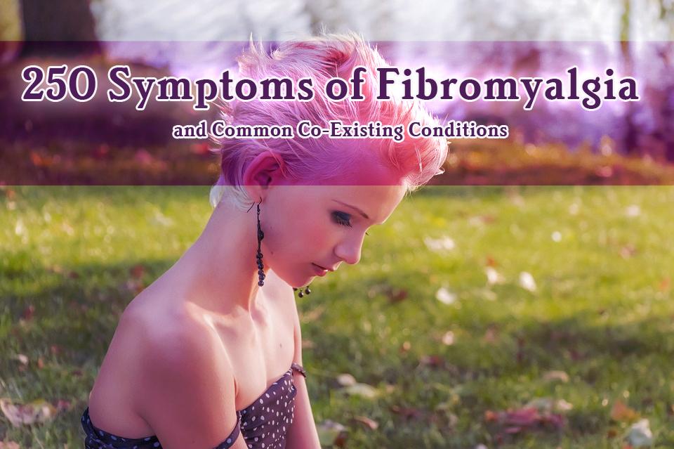 250+ Symptoms of Fibromyalgia and Common Co-Existing